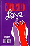 Cherished Love, Evelyn Kennedy, 0941483088