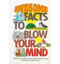 Awesome Facts to Blow Your Mind (Fun Facts to Blow Your Mind)