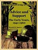 img - for Advice and Support: The Early Years, 1941-1960 (United States Army in Vietnam) book / textbook / text book