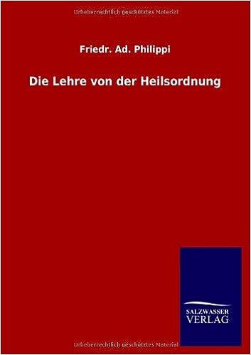 Die Lehre von der Heilsordnung (German Edition)