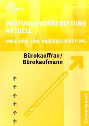 Prüfungsvorbereitung Aktuell Bürokauffrau /Bürokaufmann: Zwischen- und Abschlussprüfung