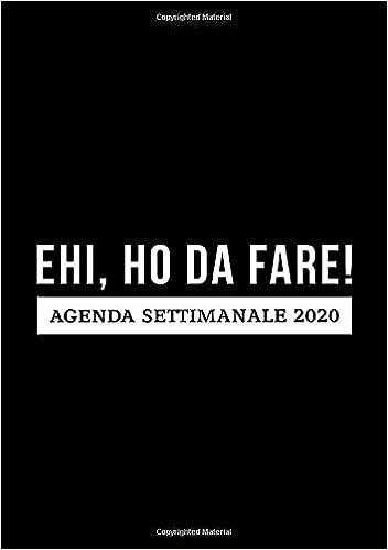 Amazon.com: Ehi, ho da fare : Agenda settimanale 2020: 1 ...
