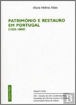 """PATRIMÃ""""NIO E RESTAURO EM PORTUGAL (1825-1880)"""