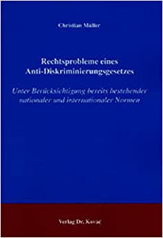 Book Rechtsprobleme eines Anti-Diskriminierungsgesetzes: Unter Berücksichtigung bereits bestehender nationaler und internationaler Normen