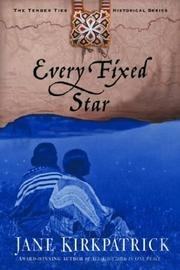 Every Fixed Star - The Tender Ties Historical Series, Book Two