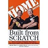 Built From Scratch: How A Couple Of Regular Guys Grew The Home Depot From Nothin