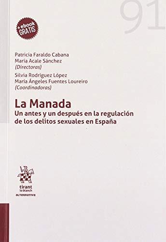 La Manada. Un Antes y un Después en la Regulación de los Delitos Sexuales en España (Alternativa) por Faraldo Cabana, Patricia