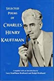 Selected Poems of Charles Henry Kauffman, Charles Henry Kauffman, 0971136602
