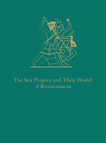The Sea Peoples and Their World : A Reassessment (University Museum Monograph, 108)