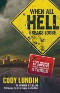 When All Hell Breaks Loose (Stuff You Need to Survive When Disaster Strikes)
