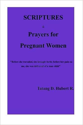 Scriptures & Prayers for Pregnant Women!!!: Tatang D  Hubert R  Rev