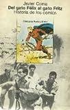 img - for Del gato F lix al gato Fritz: Historia de los comics book / textbook / text book