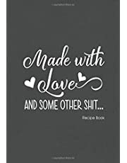 """Made with Love Blank Recipe Book: Blank Recipe Journal to Write In, Do It Yourself Blank Cookbook, 7""""x10"""", 134 pages"""