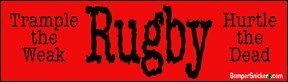 Rugby-Trample The Weak, Hurdle the Dead  - Rugby Ticket Shopping Results