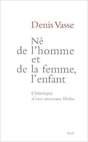 Né de l'homme et de la femme, l'enfant : Chronique d'une structure Dolto pdf ebook