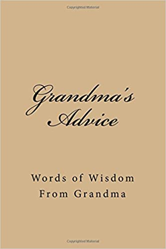 Words of wisdom from grandma