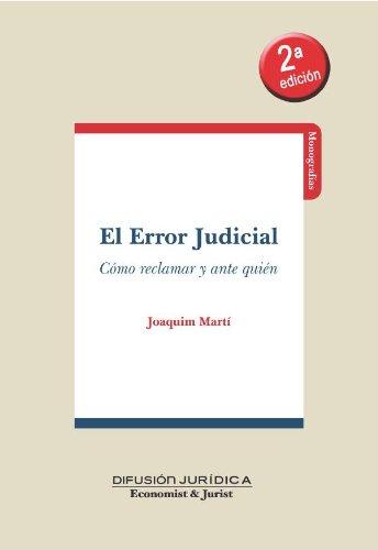 Descargar Libro El Error Judicial: Cómo Reclamar Y Ante Quién Joaquim Marti