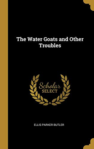 (The Water Goats and Other Troubles)