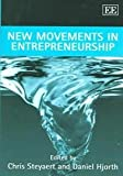 New Movements in Entrepreneurship, Steyaert, Chris and Hjorth, Daniel, 1843769999