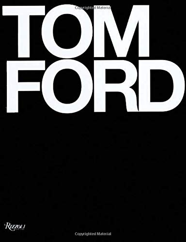 Tom Ford by Rizzoli International Publications