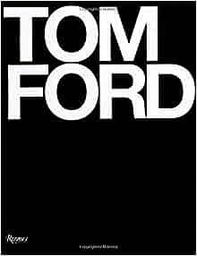 Amazon.com: Tom Ford (9780847826698): Tom Ford, Bridget ...