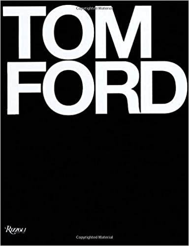 Tom Ford Tom Ford Bridget Foley Graydon Carter Anna