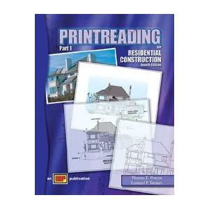 Printreading for Residential Construction, Fourth Edition (Part 1) Thomas E. Proctor and Leonard P. Toenjes