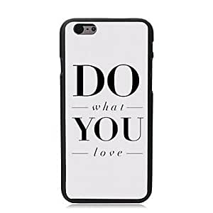 QJM Do What You Love Design Hard Case for iPhone 6