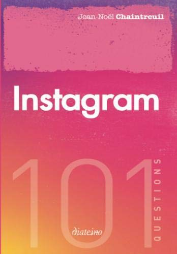 Instagram: 101 questions (French Edition)