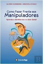 Como Fazer Frente aos Manipuladores Aprenda a identific-los e a dizer basta! (Portuguese Edition)
