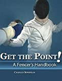 img - for Get The Point! A Fencer's Handbook book / textbook / text book