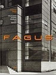 Fagus: Industriekultur zwischen Werkbund und Bauhaus ; Bauhaus-Archiv Museum fur Gestaltung Berlin (German Edition)