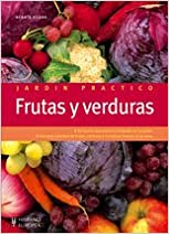 Frutas y verduras / Fruits and Vegetables (Jardin Practico / Practical Garden)