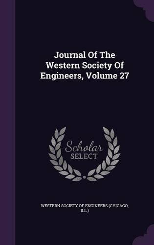 Download Journal Of The Western Society Of Engineers, Volume 27 PDF