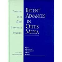 Recent Advances in Otitis Media: Proceedings of the Sixth International Symposium