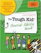 Tough Kid Social Skills Book : Getting along with Others-Helping Tough Kids Learn and USe Effective Social (The Tough Kids Social Skills)
