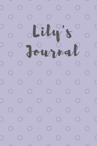 """Download Lily's Journal: 6x9"""" 200 lined blank pages personalized journal for Lily PDF"""