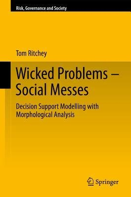 ([(Wicked Problems - Social Messes )] [Author: Tom Ritchey] [Jul-2011])
