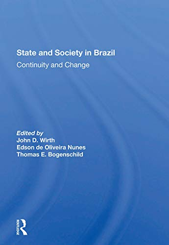 State And Society In Brazil: Continuity And Change - Kindle ...