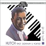 Hutch Sings Gershwin & Porter: Let's Do It!
