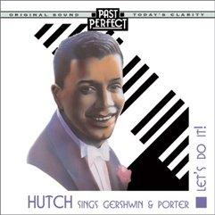 Hutch Sings Gershwin & Porter: Let's Do It!