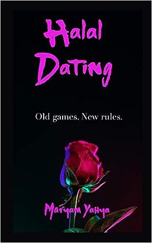 Halal Dating (Book 1): Maryam Yahya: 9781720180630: Amazon