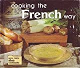 Cooking the French Way, Lynne Marie Waldee, 0822509040