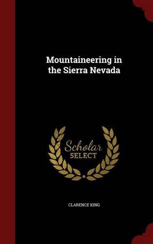 Read Online Mountaineering in the Sierra Nevada PDF