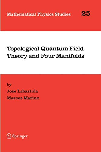 Topological Quantum Field Theory and Four Manifolds (Mathematical Physics Studies)