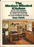 The Motion-Minded Kitchen, Sam Clark, 0395321972