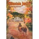Mountain Justice, Harley Herrald, 1930980973
