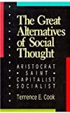 The Great Alternatives of Social Thought, Terrence E. Cook, 0847676846
