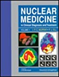 Nuclear Medicine in Clinical Diagnosis and Treatment, I. P. C. Murray, 0443047103
