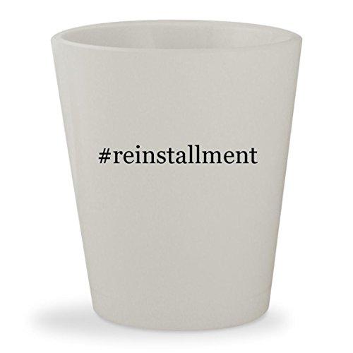 #reinstallment - White Hashtag Ceramic 1.5oz Shot Glass (Windows Disk Reinstallation)